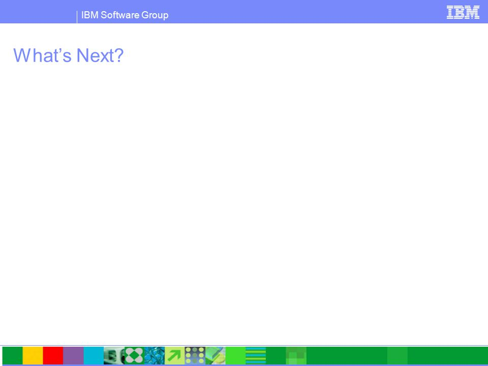 IBM Software Group What's Next