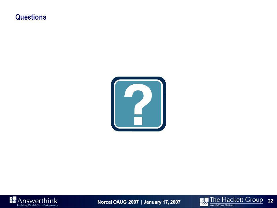Norcal OAUG 2007 | January 17, 2007 22 Questions