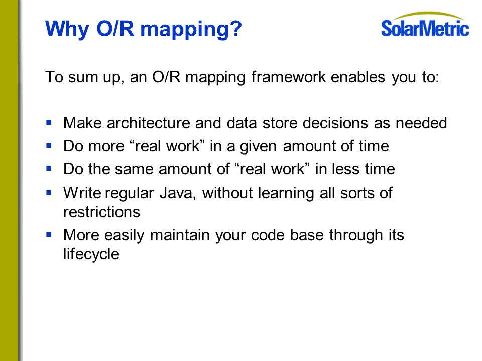 Why O/R mapping.