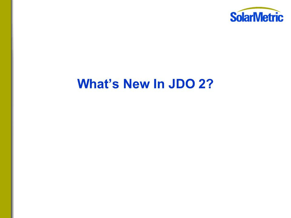 What's New In JDO 2