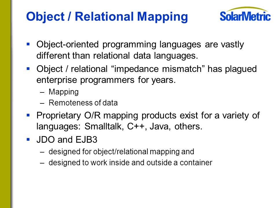  Object-oriented programming languages are vastly different than relational data languages.