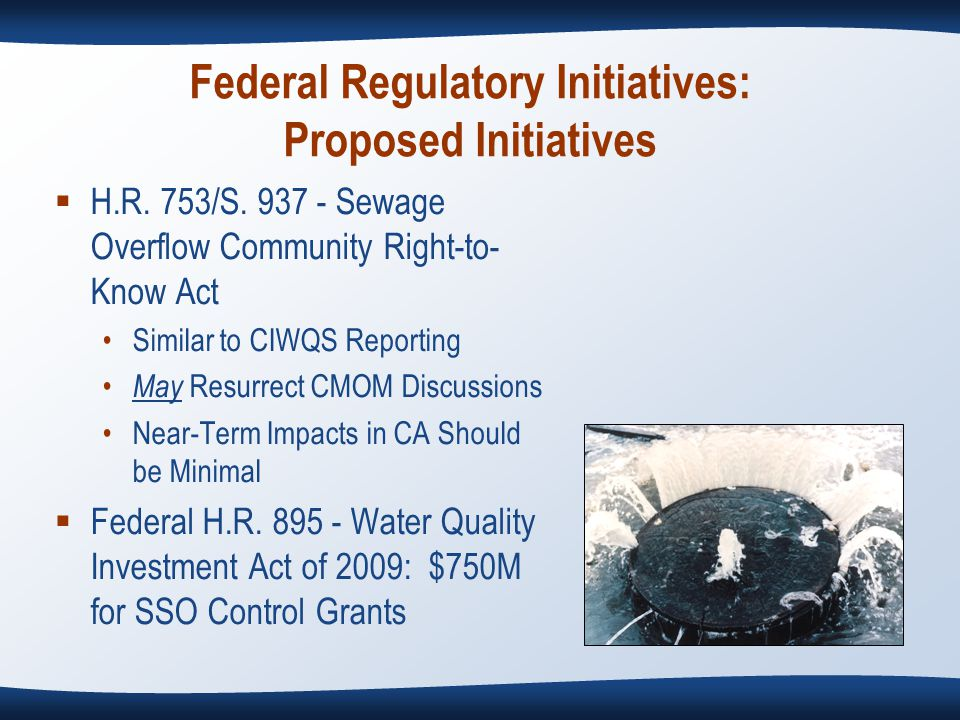 Federal Regulatory Initiatives: Proposed Initiatives  H.R.