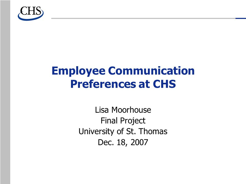 Employee Communication Preferences at CHS Lisa Moorhouse Final Project University of St.