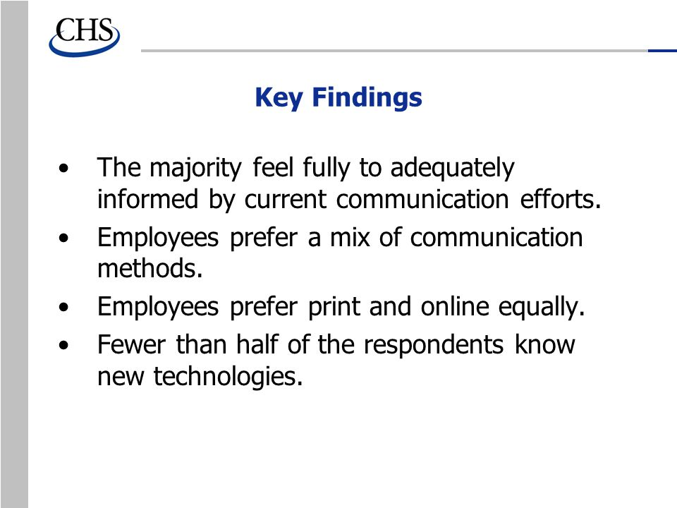 Key Findings The majority feel fully to adequately informed by current communication efforts.