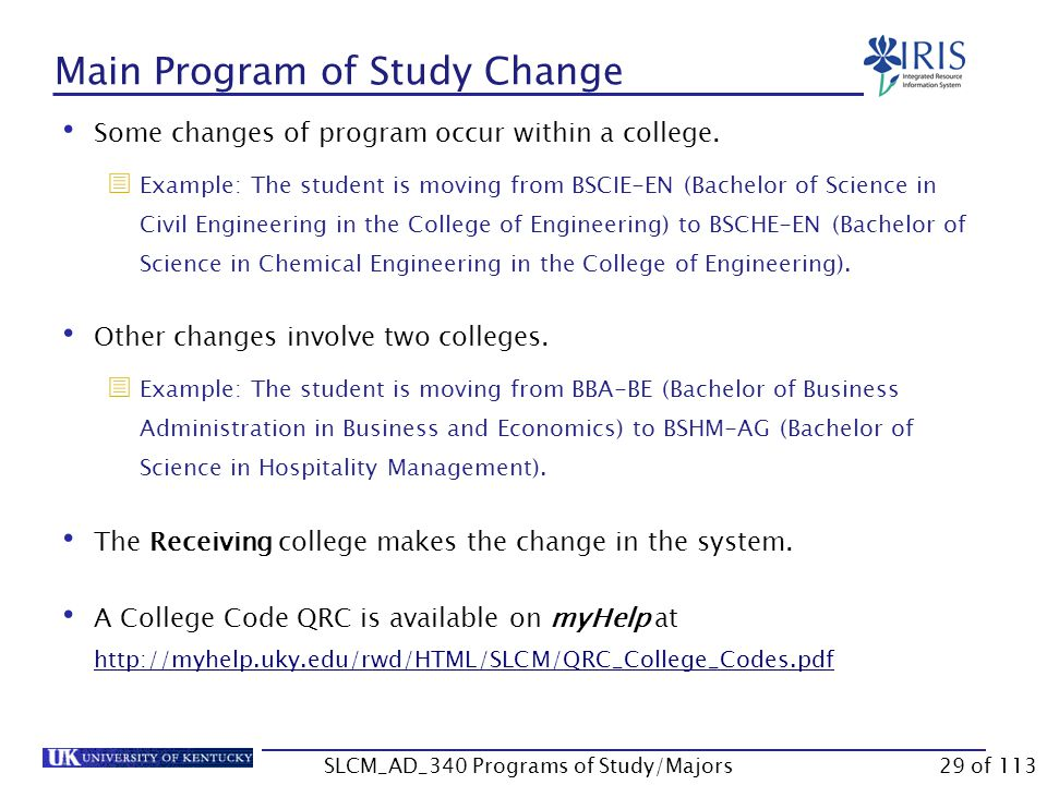 Unit 2 – Change of Program Effective Dates for Changes Main Program of Study Change Verifying the Change SLCM_AD_340 Programs of Study/Majors28 of 113