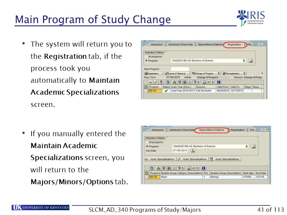 Main Program of Study Change Double-click on the desired major Click Save Click Continue or press Enter SLCM_AD_340 Programs of Study/Majors40 of 113