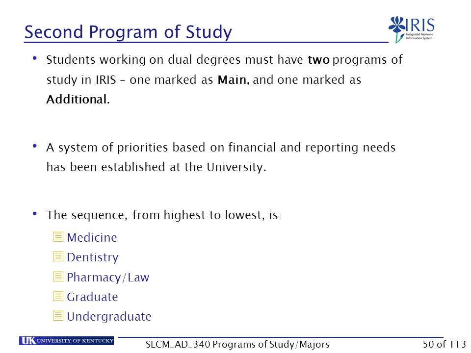 Unit 3 – Adding a Second Program Second Program of Study Adding a Second Program of Study vs Adding a Second Major Adding the Second Program of Study Verifying the Change SLCM_AD_340 Programs of Study/Majors49 of 113