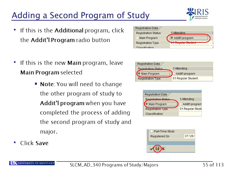 Adding a Second Program of Study Select Academic Year and Academic Session Press Enter to populate the Valid From dates correctly  Note: If you receive a system message stating the dates will be changed, click Continue or press Enter to move through it.