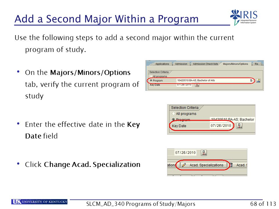 Adding Second Majors Before adding a second major to a student's record, first determine if major is in or out of the student's current program of study.