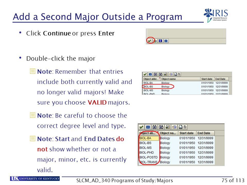 Add a Second Major Outside a Program Click Find Click Possible Entries Enter the search term  Note: You can use asterisks for wildcards in your search.