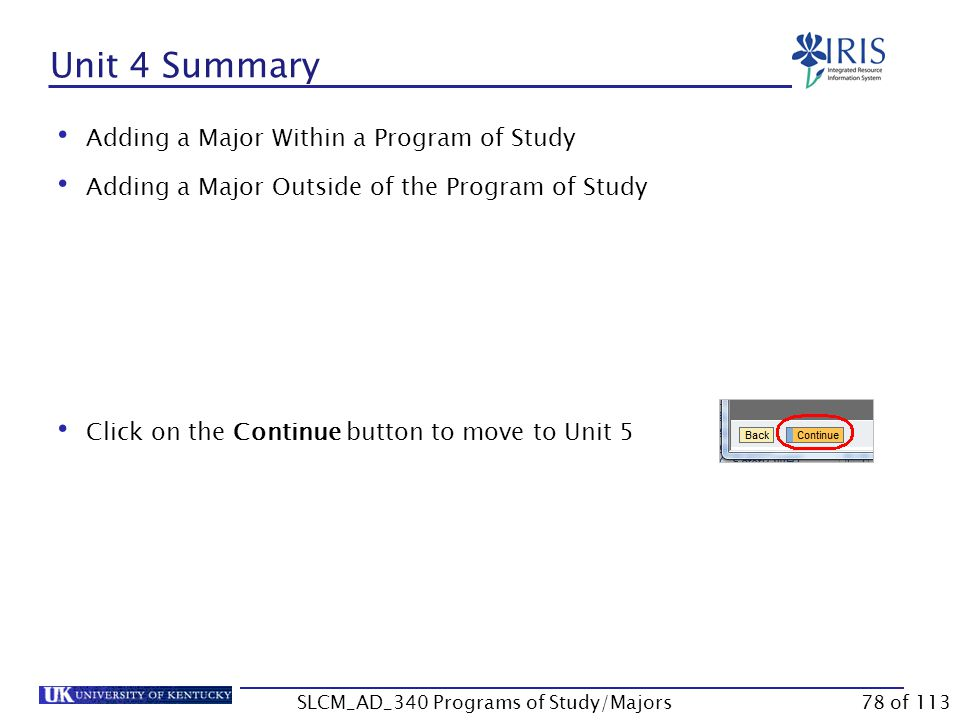 Exercise 4 (Optional) Exercise 4 – Add a Second Major Outside a Program SLCM_AD_340 Programs of Study/Majors77 of 113