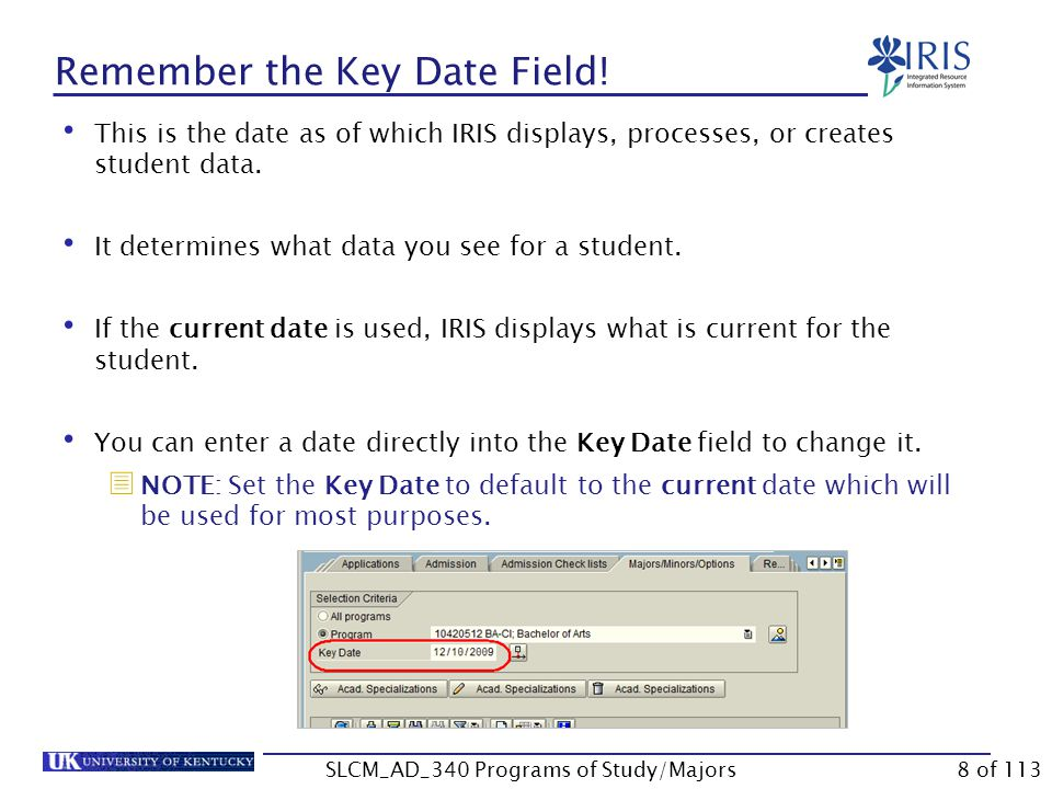 Main Program of Study Change Verify the accuracy of the Valid From, Academic Year, and Academic Session fields Note: Remember the Valid From date should be the same date that you used for changing the program.