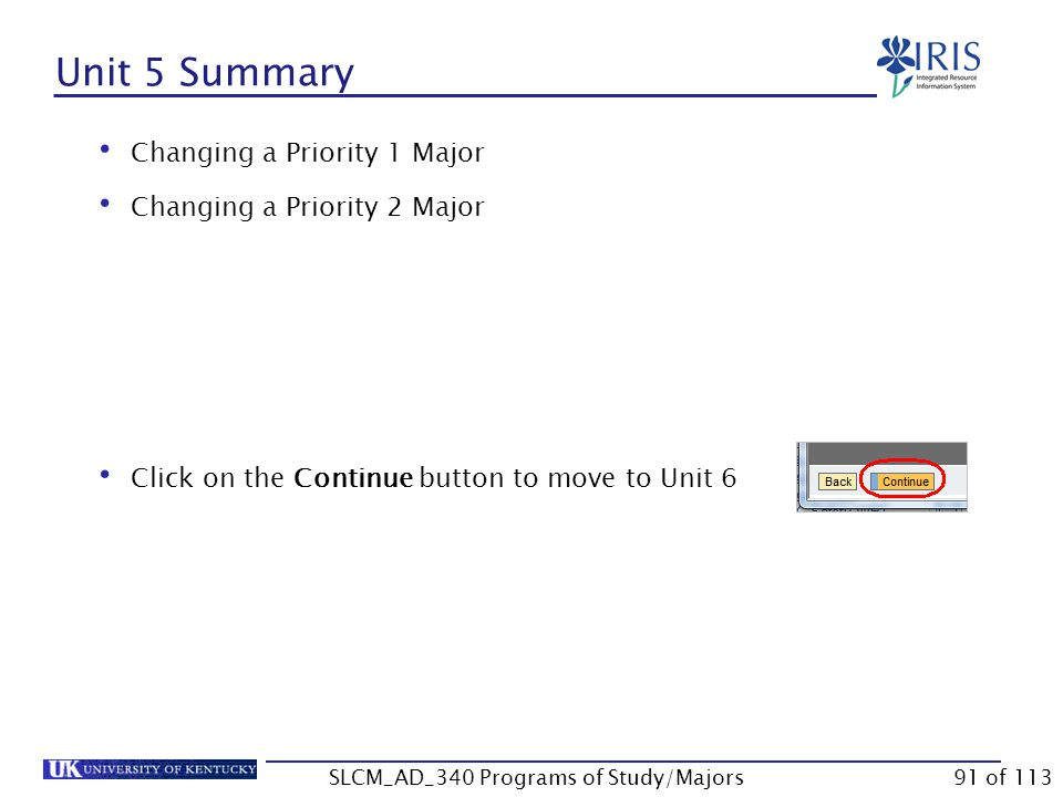 Exercise 5 (Optional) Exercise 5 – Change a Priority 1 and a Priority 2 Major SLCM_AD_340 Programs of Study/Majors90 of 113