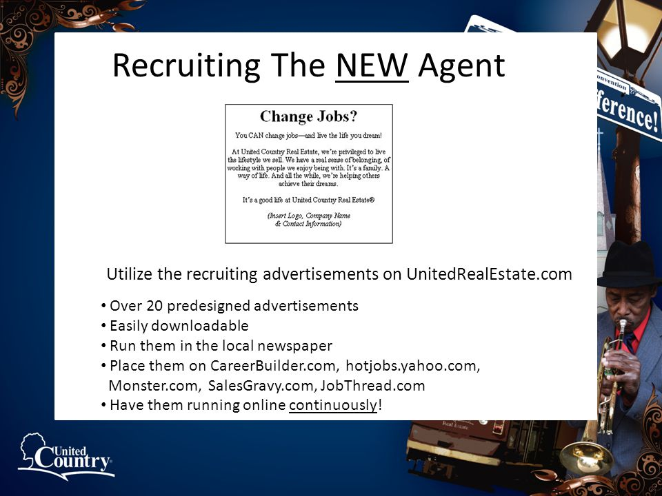 Recruiting The NEW Agent Utilize the recruiting advertisements on UnitedRealEstate.com Over 20 predesigned advertisements Easily downloadable Run them
