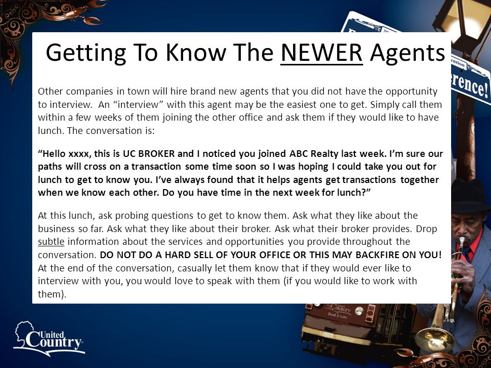 Getting To Know The NEWER Agents Other companies in town will hire brand new agents that you did not have the opportunity to interview.