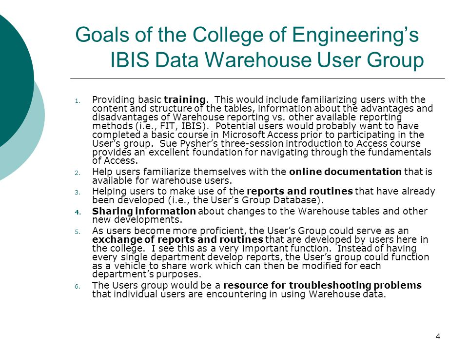4 Goals of the College of Engineering's IBIS Data Warehouse User Group 1.