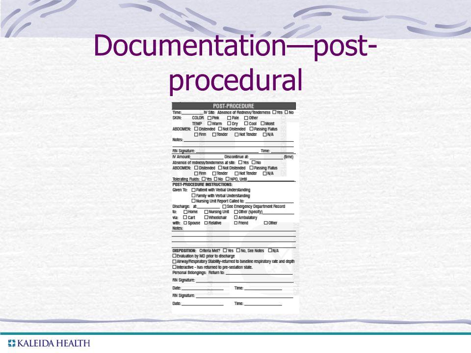 . Documentation—post- procedural