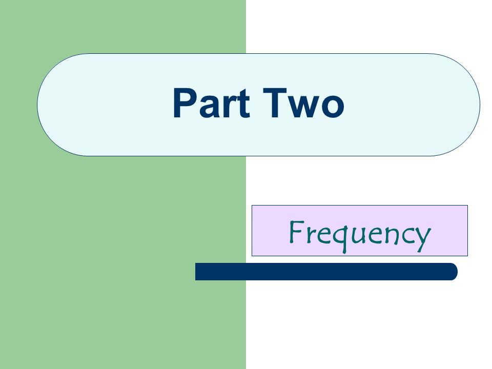 Part Two Frequency