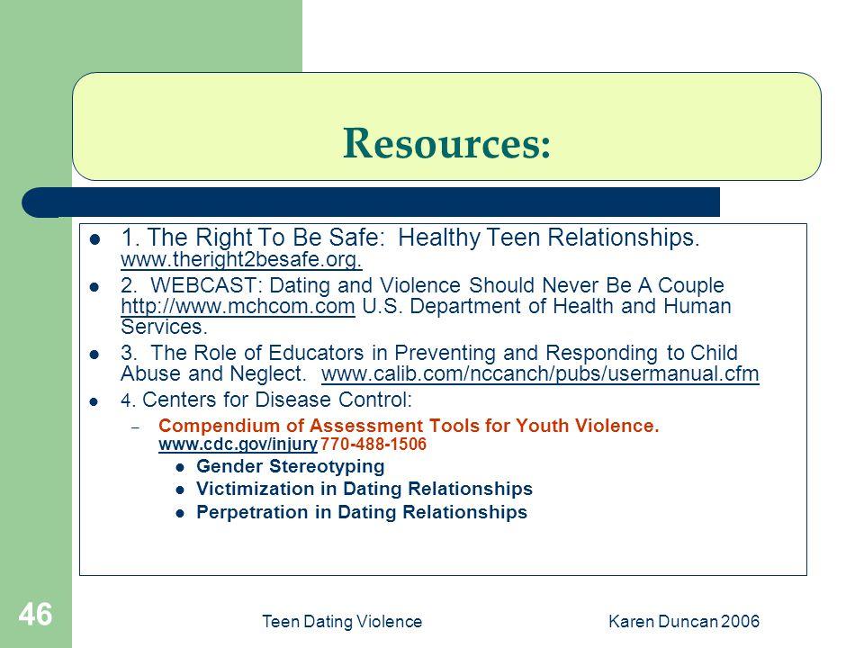Teen Dating ViolenceKaren Duncan 2006 46 Resources: 1.