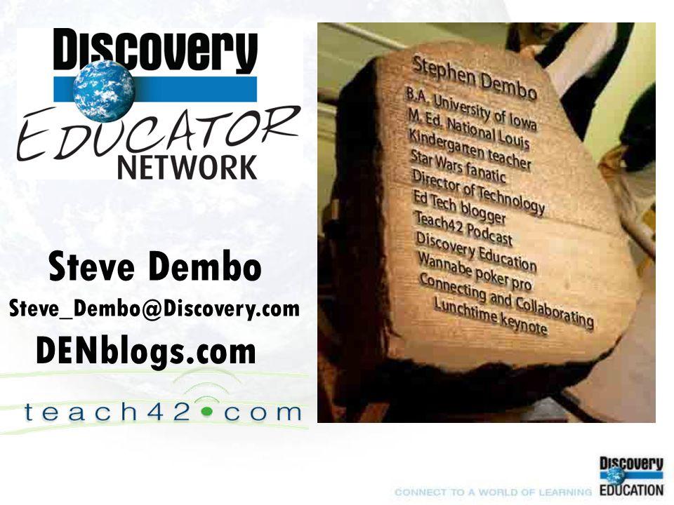 Steve Dembo Steve_Dembo@Discovery.com DENblogs.com