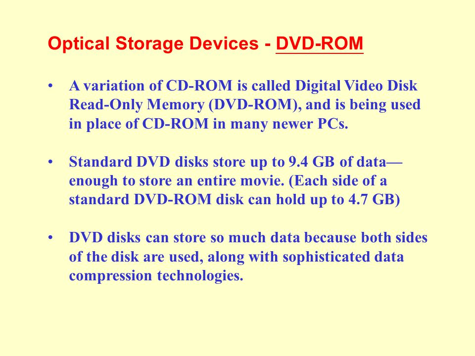 Optical Storage Devices – CD-ROM Speeds and Uses Early CD-ROM drives were called single speed, and read data at a rate of 150 KBps. (Hard disks transf