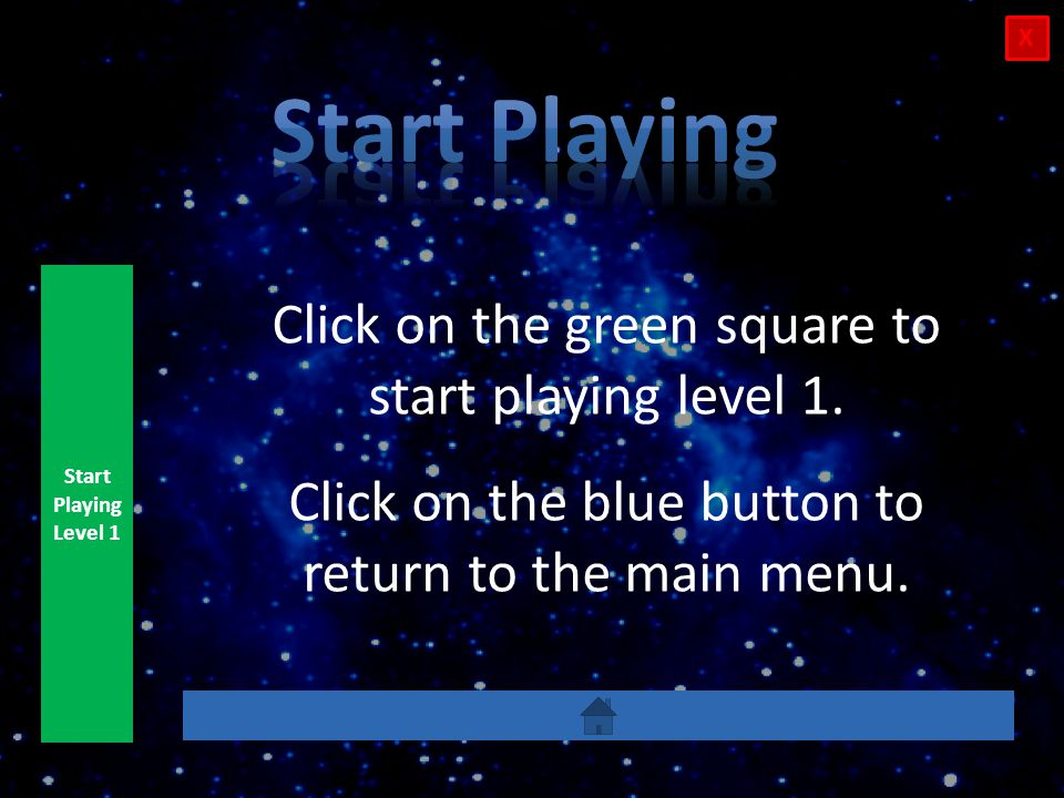 X Start Playing Level 3 Click on the dark green button to start playing level 3.
