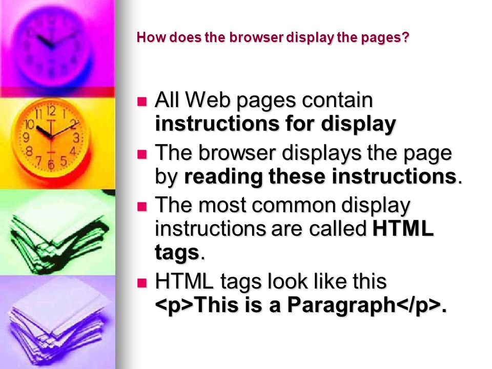 How does the browser display the pages.