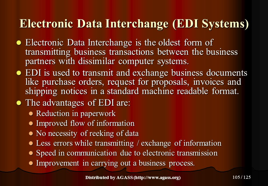 105 / 125 Electronic Data Interchange (EDI Systems) Electronic Data Interchange is the oldest form of transmitting business transactions between the b