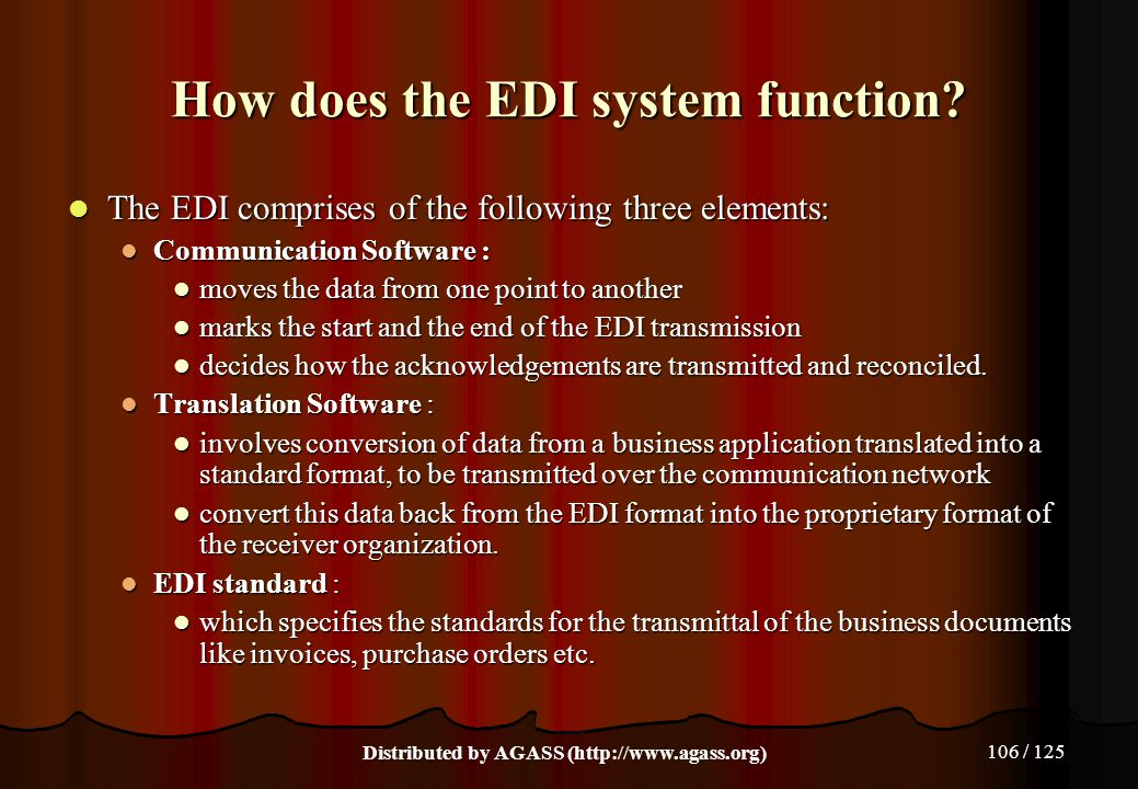 106 / 125 How does the EDI system function? The EDI comprises of the following three elements: The EDI comprises of the following three elements: Comm