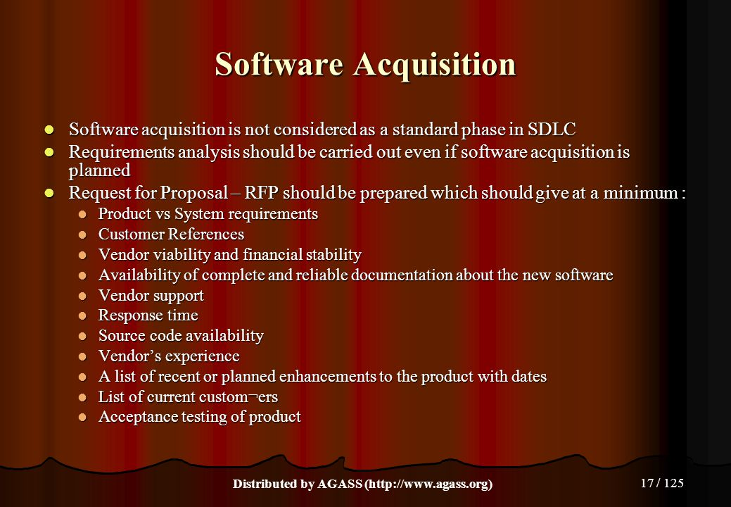 17 / 125 Software Acquisition Software acquisition is not considered as a standard phase in SDLC Software acquisition is not considered as a standard