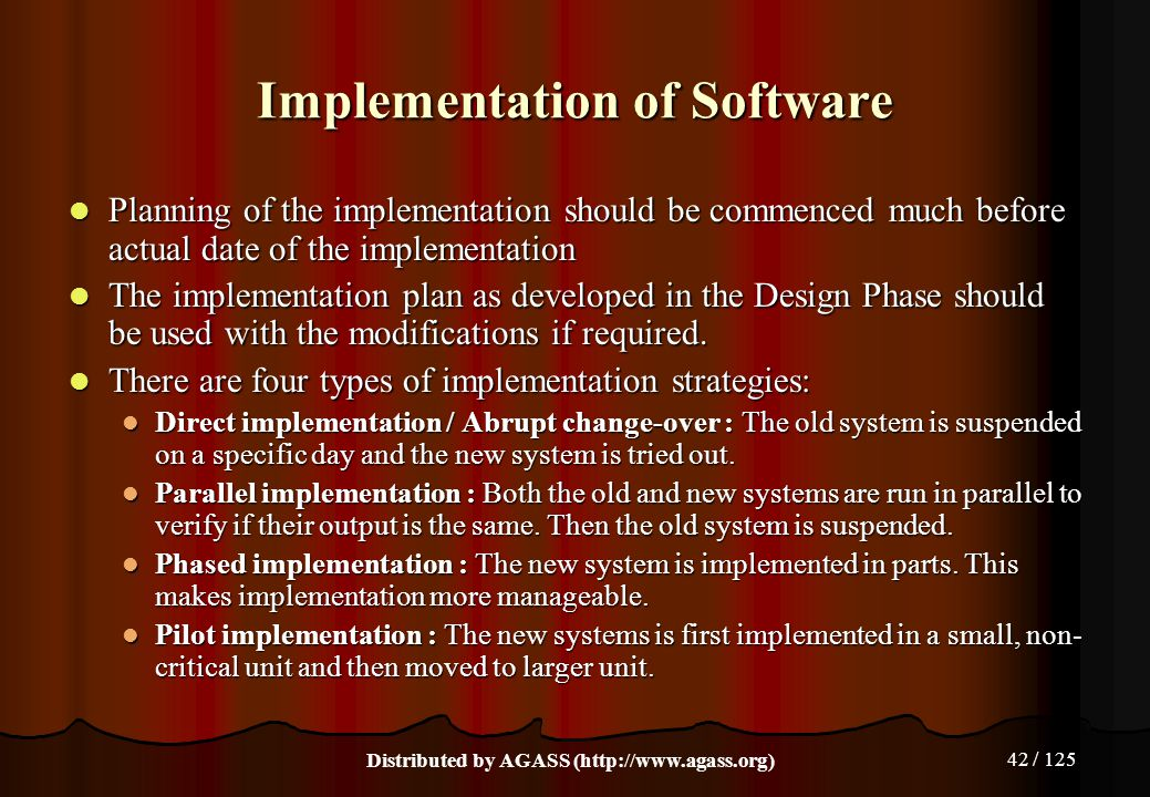 42 / 125 Implementation of Software Planning of the implementation should be commenced much before actual date of the implementation Planning of the i