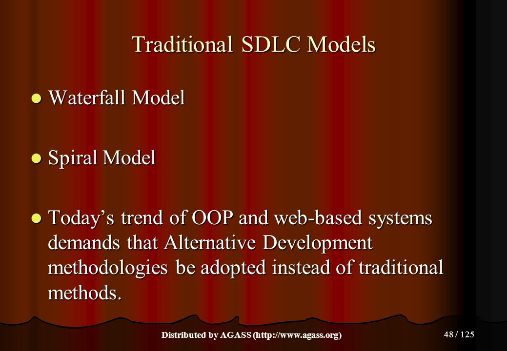 48 / 125 Traditional SDLC Models Waterfall Model Waterfall Model Spiral Model Spiral Model Today's trend of OOP and web-based systems demands that Alt