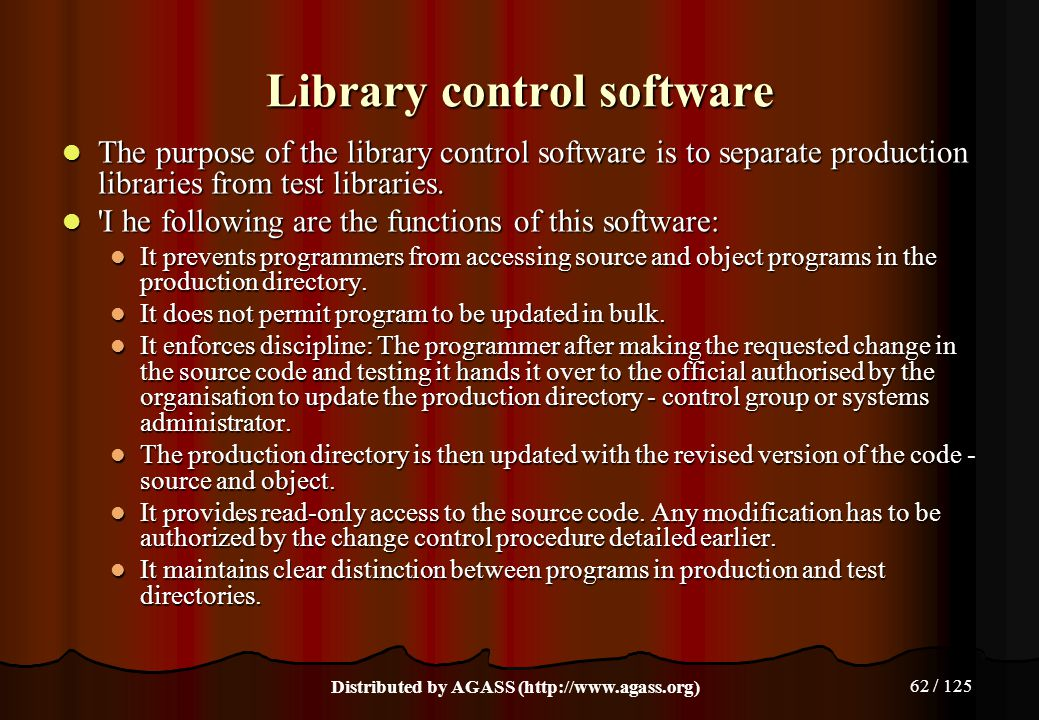 62 / 125 Library control software The purpose of the library control software is to separate production libraries from test libraries. The purpose of