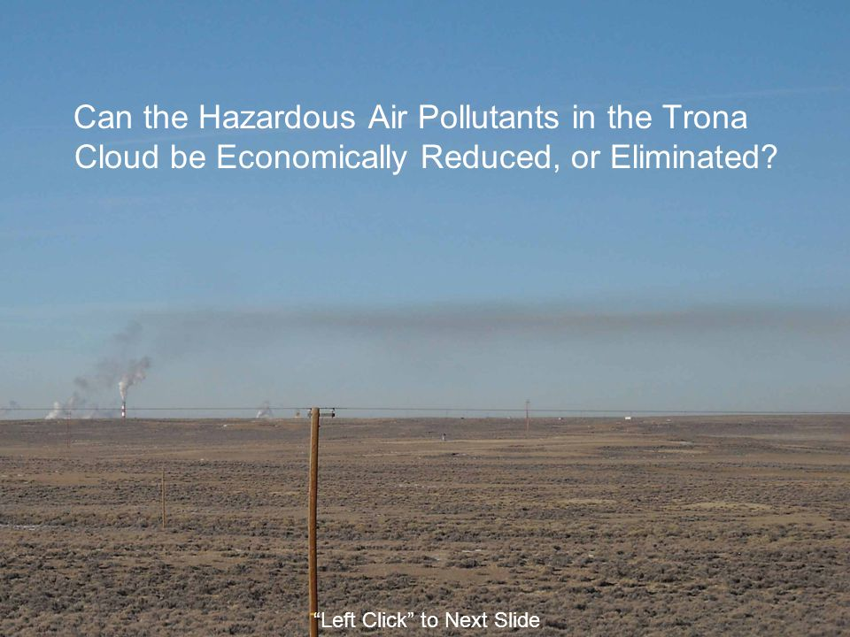 Can the Hazardous Air Pollutants in the Trona Cloud be Economically Reduced, or Eliminated.