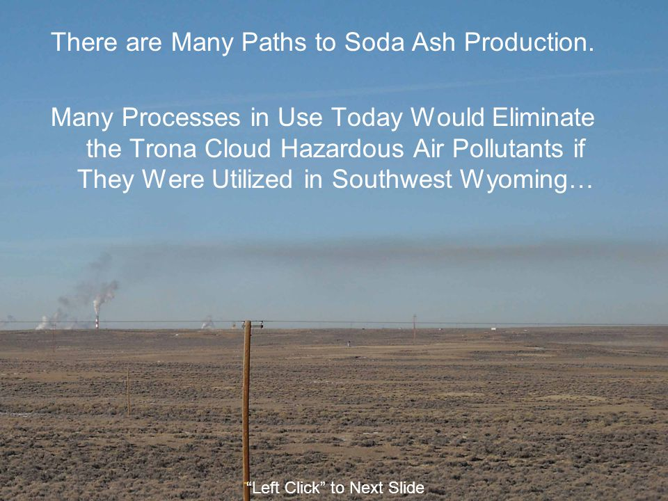 There are Many Paths to Soda Ash Production. Many Processes in Use Today Would Eliminate the Trona Cloud Hazardous Air Pollutants if They Were Utilize