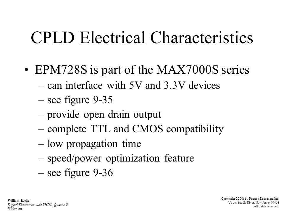 CPLD Electrical Characteristics EPM728S is part of the MAX7000S series –can interface with 5V and 3.3V devices –see figure 9-35 –provide open drain ou