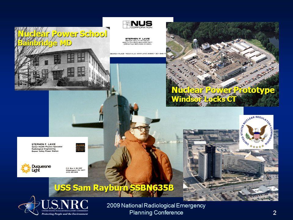 2 2009 National Radiological Emergency Planning Conference Nuclear Power School Bainbridge MD Nuclear Power Prototype Windsor Locks CT USS Sam Rayburn SSBN635B