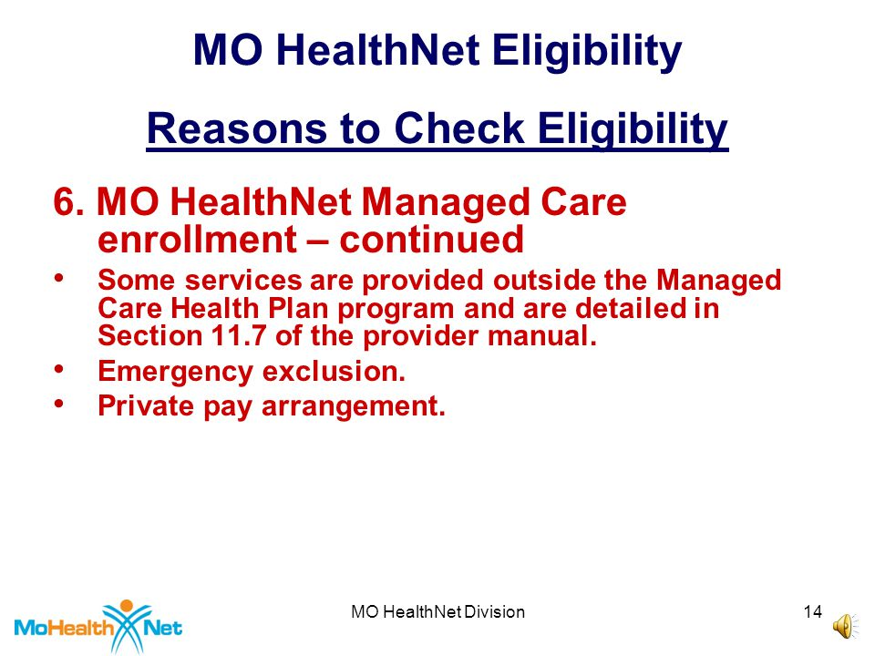 MO HealthNet Division13 MO HealthNet Eligibility Reasons to Check Eligibility 6.