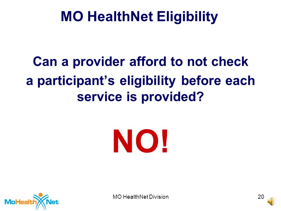 MO HealthNet Division19 MO HealthNet Eligibility Interactive Voice Response (IVR) 573/635-8908  Participant Eligibility including TPL, Medicare Part A, Part B, QMB and Part C eligibility.