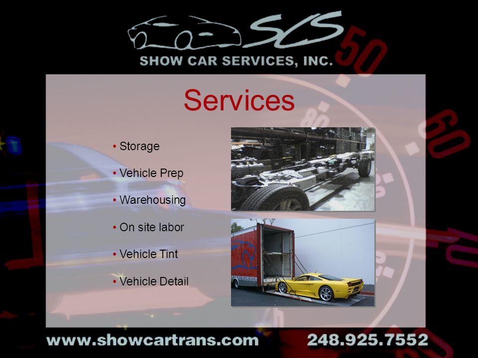 Services Storage Vehicle Prep Warehousing On site labor Vehicle Tint Vehicle Detail