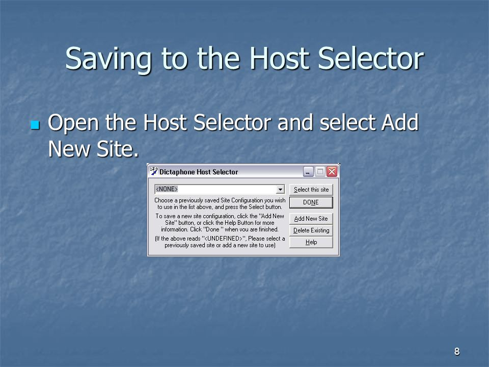 9 Saving to the Host Selector Type in a new name for the account and click Save.