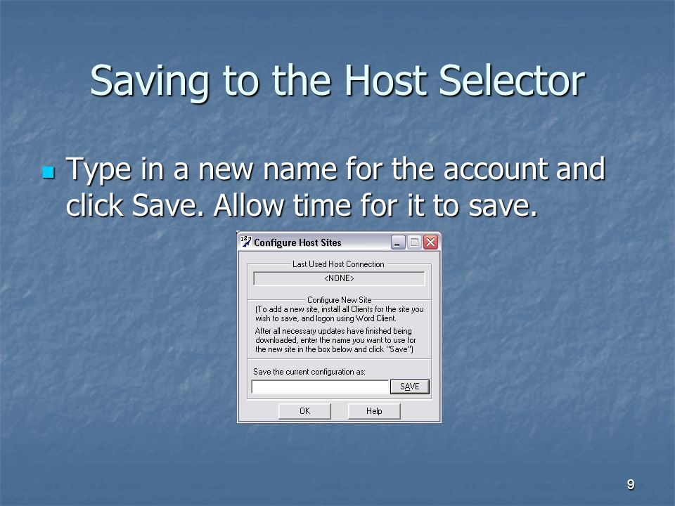 10 Deleting from the Host Selector Click on Delete Existing Click on Delete Existing