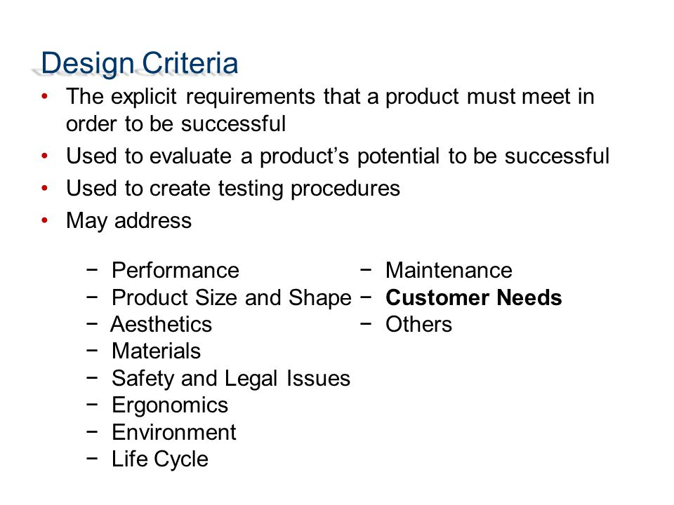 Specify the function of the product –What will the product need to do.