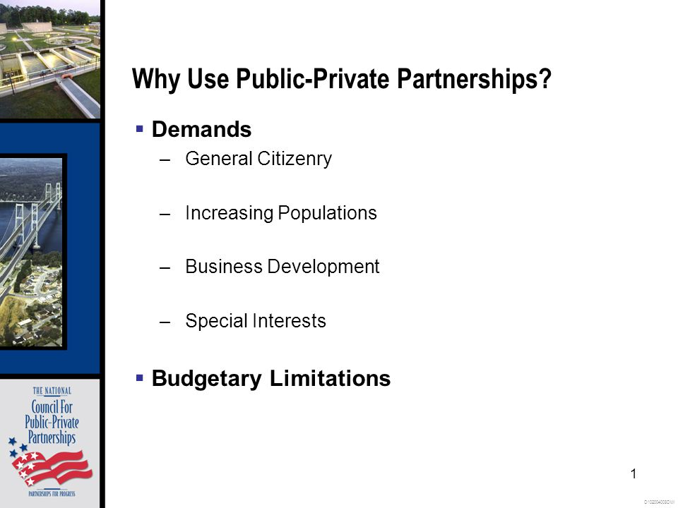 O102004008OMI 1 Why Use Public-Private Partnerships.