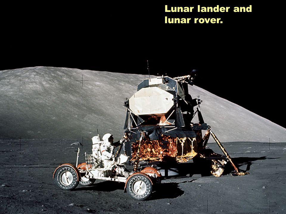 Lunar lander and lunar rover.