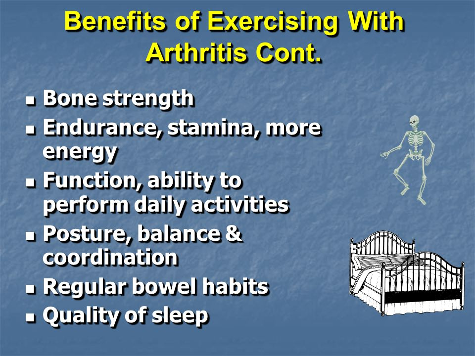 Benefits of Exercising With Arthritis Cont.