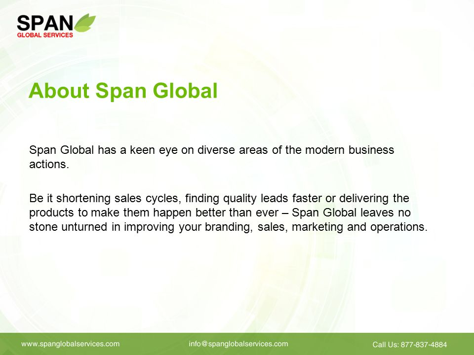 About Span Global Span Global has a keen eye on diverse areas of the modern business actions.