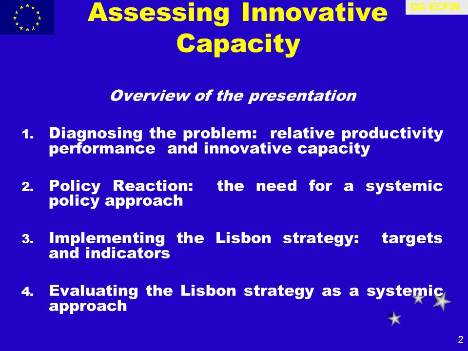 DG ECFIN 2 Assessing Innovative Capacity Overview of the presentation 1.