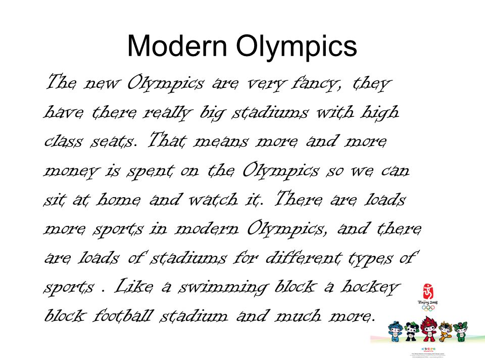 Differences There are hundreds of differences between the ancient Olympics and the modern Olympics.