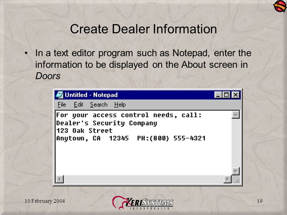 10 February 200419 Create Dealer Information In a text editor program such as Notepad, enter the information to be displayed on the About screen in Do
